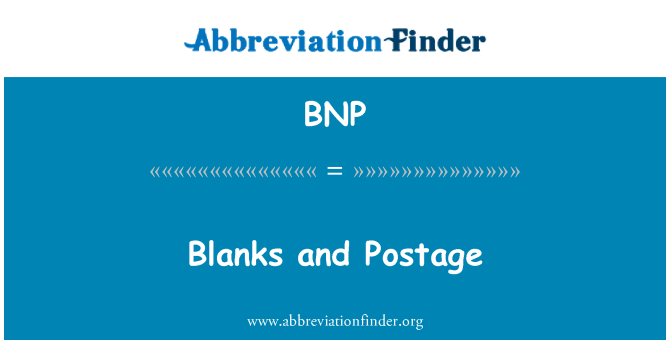 BNP: Blanks and Postage