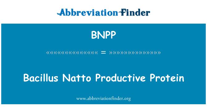 BNPP: Bacillus Natto produktivni proteina