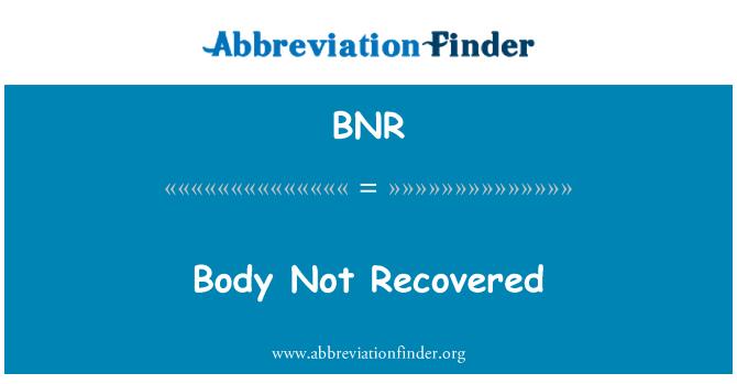 BNR: Body Not Recovered