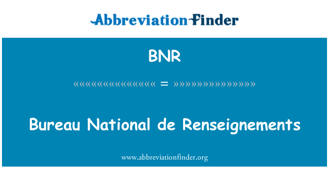BNR: Bureau National de Renseignements