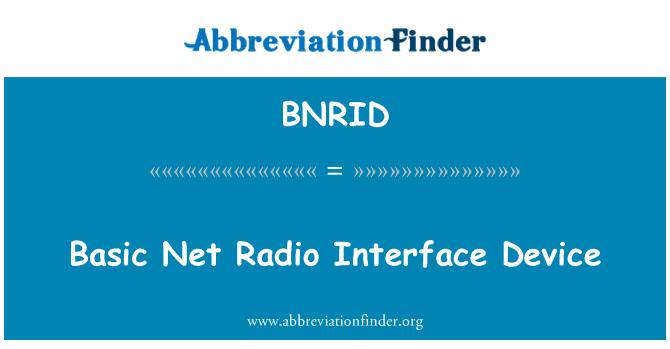 BNRID: Basic Net Radio Interface Device