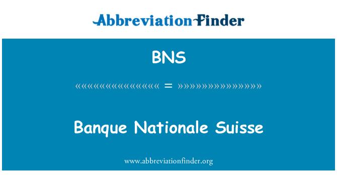 BNS: Banque Nationale Suisse