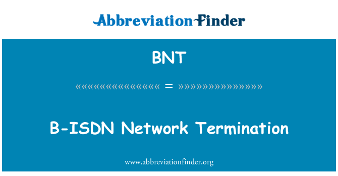 BNT: B-ISDN Network Termination