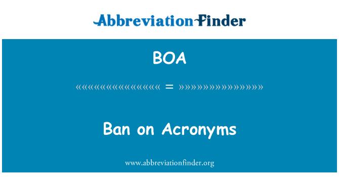 BOA: Ban on Acronyms