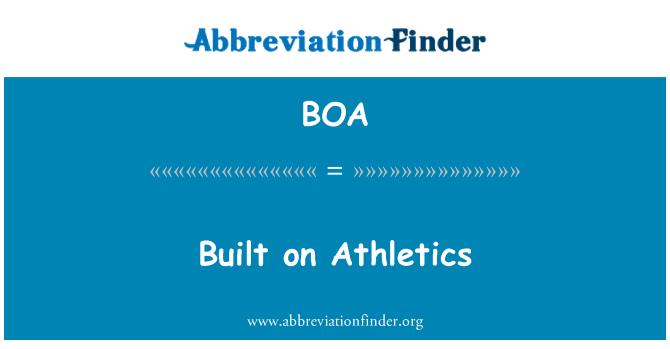 BOA: Built on Athletics