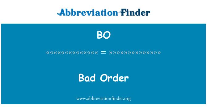 BO: Bad Order