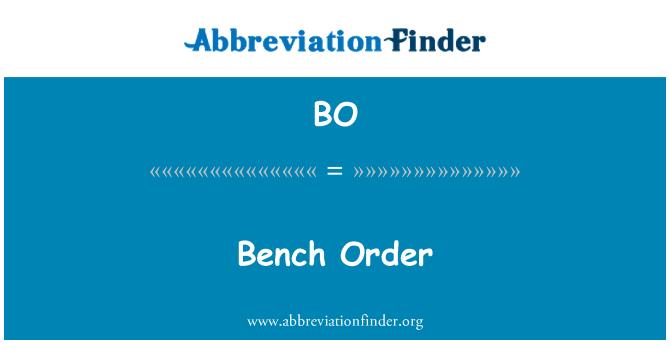 BO: Bench Order