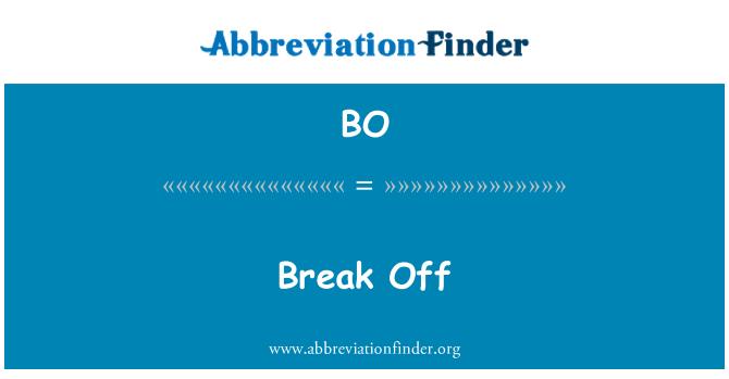 BO: Break Off