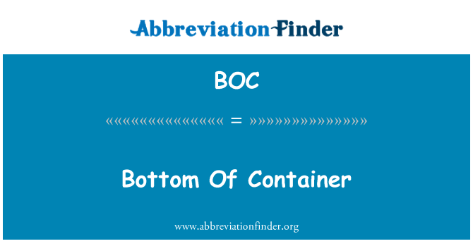 BOC: Bottom Of Container