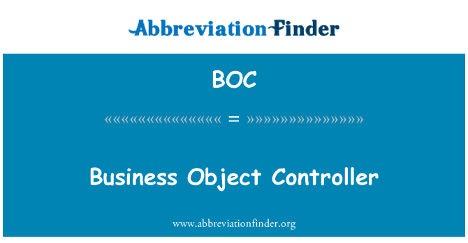 BOC: Business Object Controller