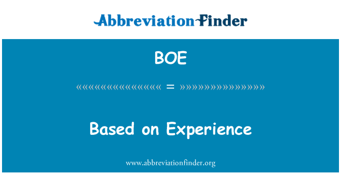BOE: Based on Experience