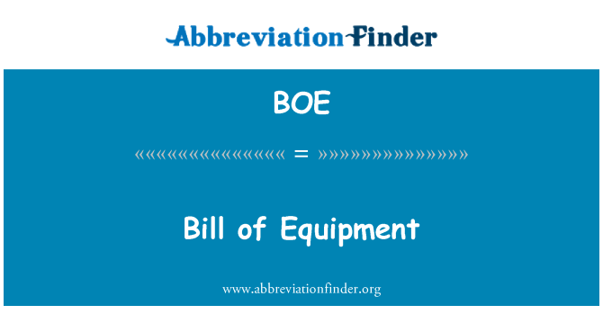 BOE: Bill of Equipment
