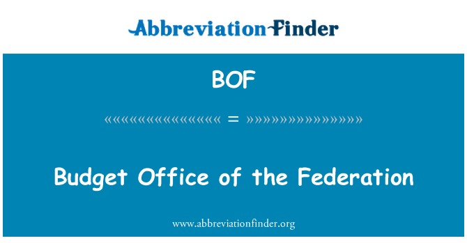 BOF: Budget Office of the Federation