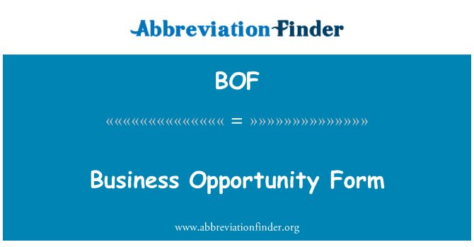 BOF: Business Opportunity Form