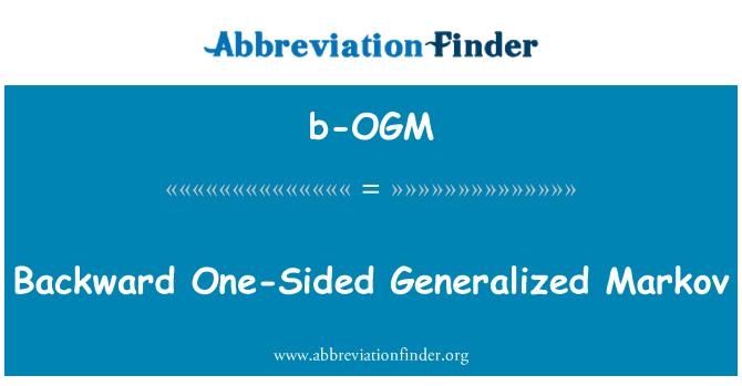 b-OGM: Backward One-Sided Generalized Markov