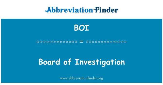 BOI: Board of Investigation