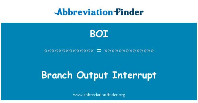 BOI: Branch Output Interrupt
