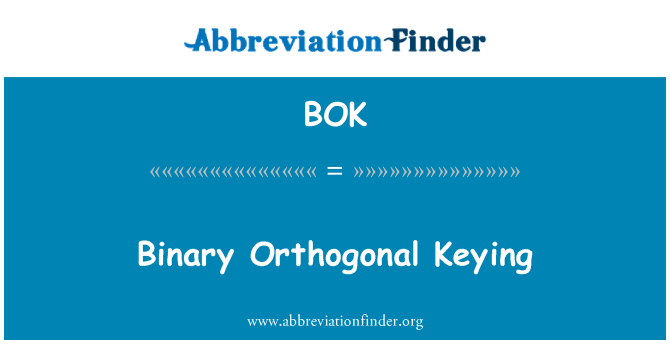 BOK: Binary Orthogonal Keying