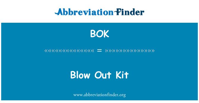 BOK: Blow Out Kit