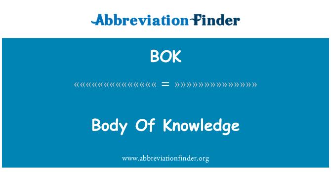 BOK: Body Of Knowledge