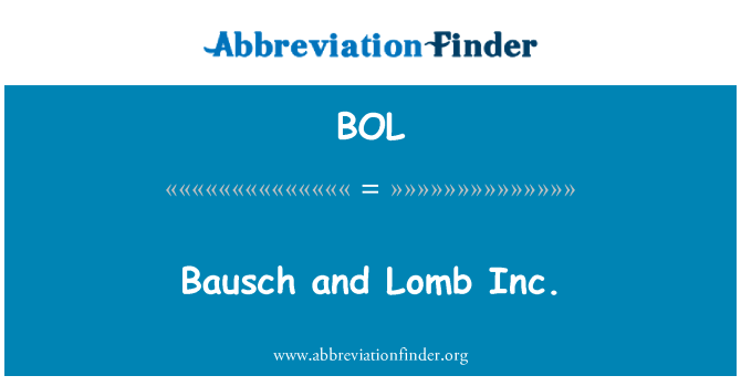 BOL: Bausch and Lomb Inc.