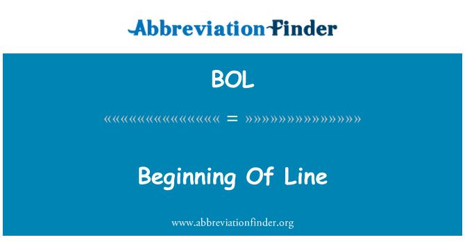 BOL: Beginning Of Line