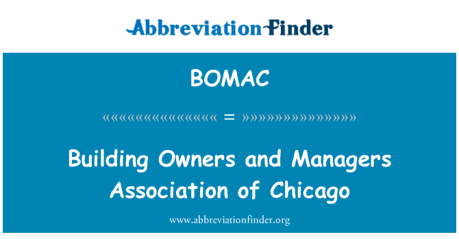 BOMAC: Building Owners and Managers Association of Chicago
