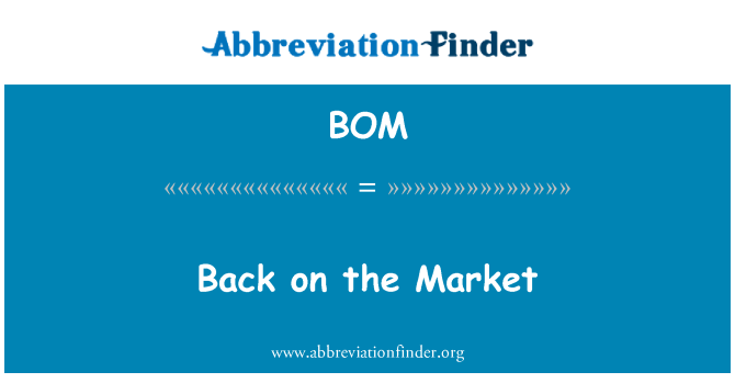 BOM: Back on the Market