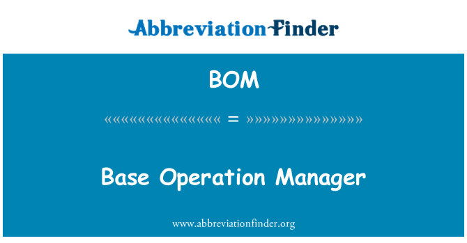 BOM: Base Operation Manager