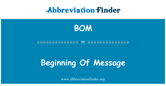 BOM: Beginning Of Message