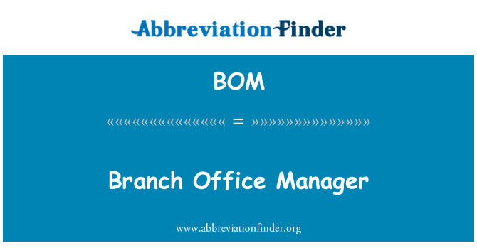 BOM: Branch Office Manager