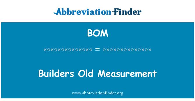BOM: Builders Old Measurement