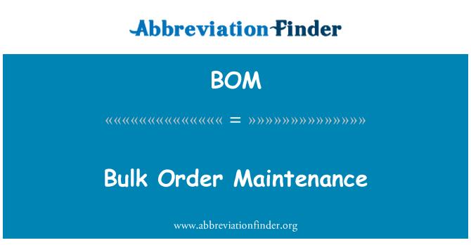 BOM: Bulk Order Maintenance
