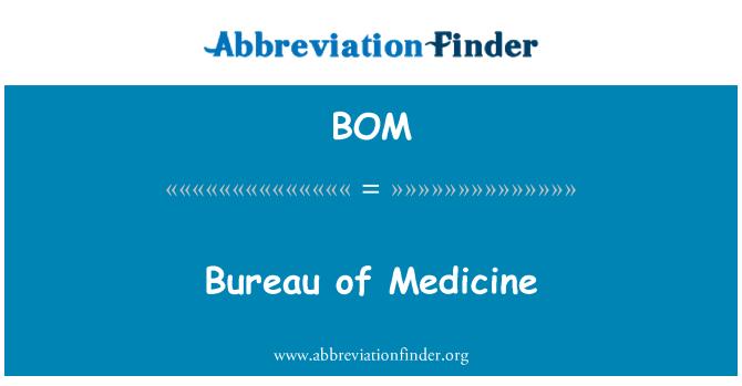 BOM: Bureau of Medicine