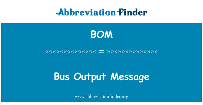 BOM: Bus Output Message
