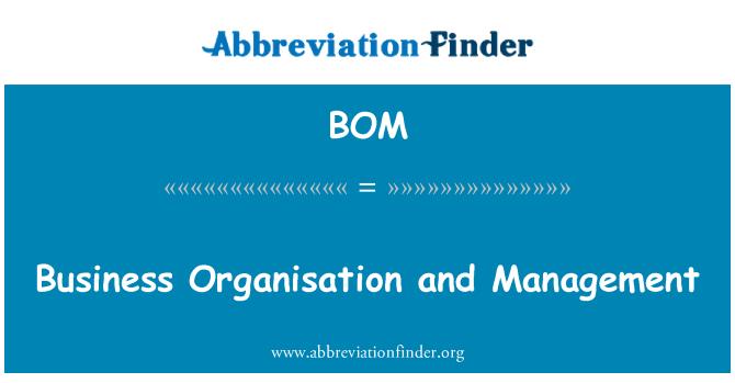BOM: Business Organisation and Management