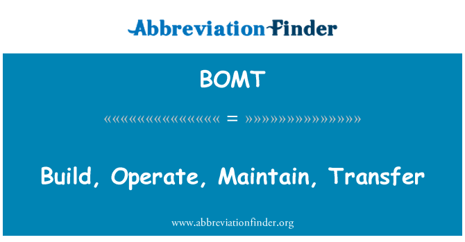 BOMT: Build, Operate, Maintain, Transfer