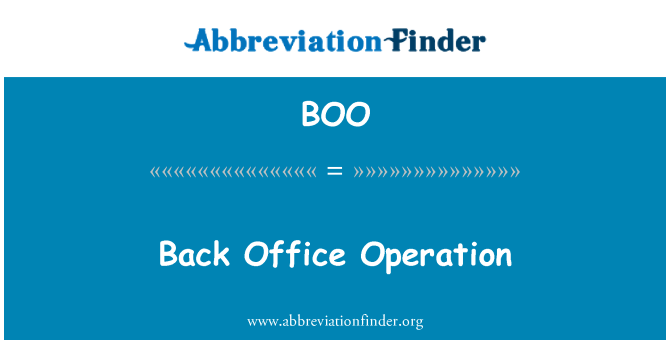 BOO: Back Office Operation