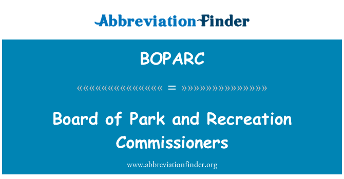 BOPARC: Board of Park and Recreation Commissioners