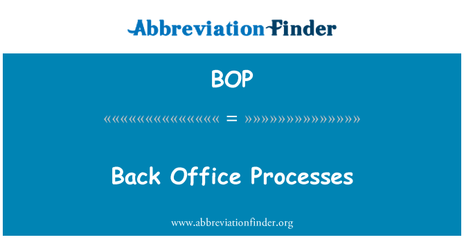 BOP: Back Office Processes