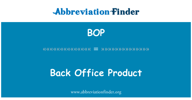 BOP: Back Office Product