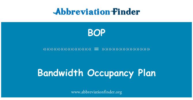 BOP: Bandwidth Occupancy Plan