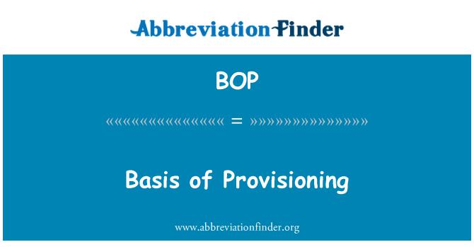 BOP: Basis of Provisioning