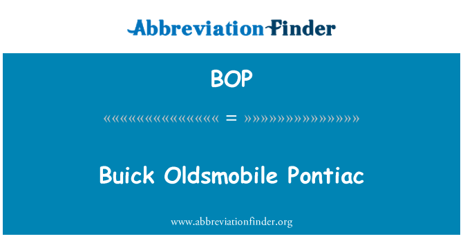 BOP: Buick Oldsmobile Pontiac