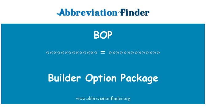 BOP: Builder Option Package