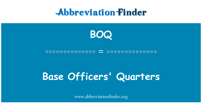 BOQ: Base Officers' Quarters