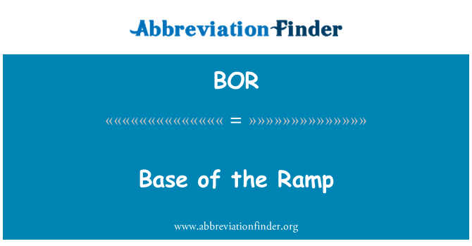 BOR: Base of the Ramp