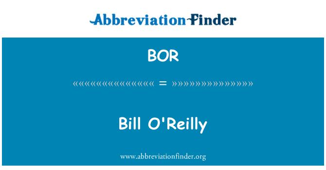 BOR: Bill O'Reilly