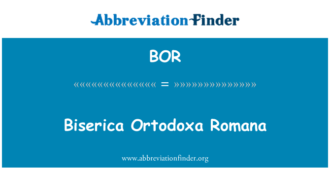 BOR: Biserica Ortodoxa Romana