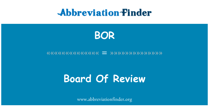 BOR: Board Of Review